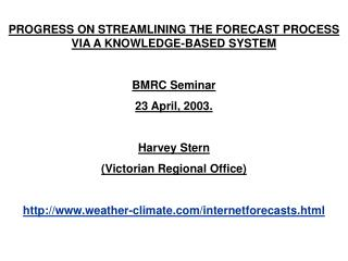 PROGRESS ON STREAMLINING THE FORECAST PROCESS VIA A KNOWLEDGE-BASED SYSTEM  BMRC Seminar