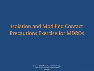 Isolation and Modified Contact Precautions Exercise for MDROs