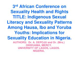 AUTHORS:  Dr. A. DEPOJU and Dr. (Mrs.) ONWUAMA, MERCY. UNIVERSITY OF LAGOS, LAGOS. NIGERIA.