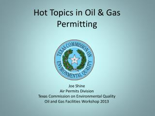 Joe Shine Air Permits Division Texas Commission on Environmental Quality