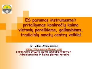 dr. Vilma Atkočiūnienė vilma.atkociuniene @ gmail