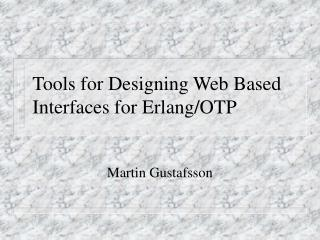 Tools for Designing Web Based Interfaces for Erlang/OTP