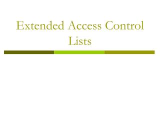 Extended Access Control Lists
