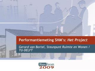 Performantiemeting SHM�s:  Het Project