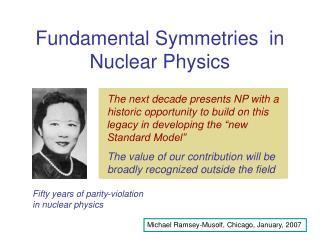 Fundamental Symmetries  in Nuclear Physics