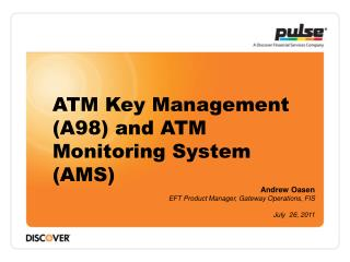 ATM Key Management (A98) and ATM Monitoring System (AMS)