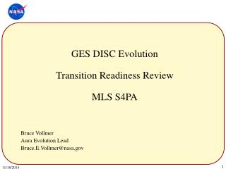 GES DISC Evolution Transition Readiness Review MLS S4PA Bruce Vollmer Aura Evolution Lead