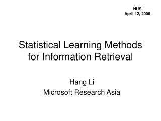 Statistical Learning Methods for Information Retrieval