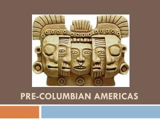 Pre-Columbian Americas