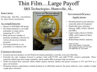 Thin Film…Large Payoff SRS Technologies, Huntsville, AL.