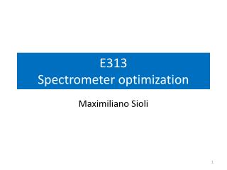E313 Spectrometer optimization