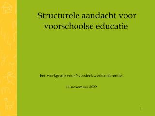 Structurele aandacht voor  voorschoolse educatie