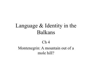 Language & Identity in the Balkans