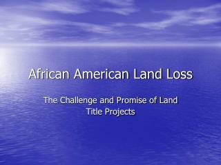 African American Land Loss