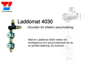 Laddomat 4030 - Grunden för effektiv ackumulering