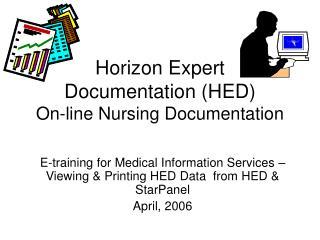 Horizon Expert Documentation (HED) On-line Nursing Documentation