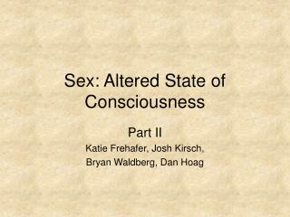 Sex: Altered State of Consciousness
