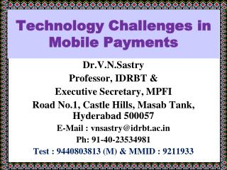 Technology Challenges in  Mobile Payments