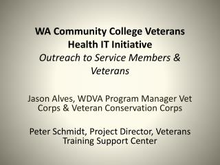 WA Community College Veterans Health IT Initiative Outreach to Service Members & Veterans