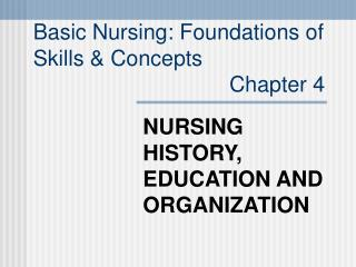 NURSING HISTORY, EDUCATION AND ORGANIZATION