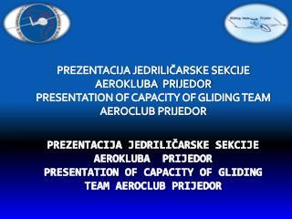 PREZENTACIJA JEDRILICARSKE SEKCIJE AEROKLUBA  PRIJEDOR PRESENTATION OF CAPACITY OF GLIDING TEAM AEROCLUB PRIJEDOR