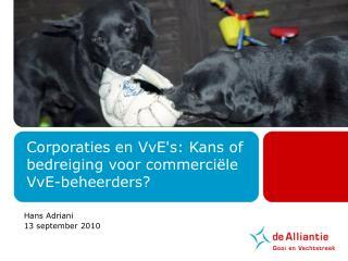 Corporaties en VvE's: Kans of bedreiging voor commerci�le VvE-beheerders?
