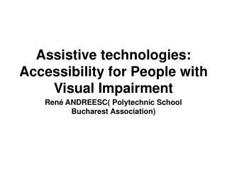 Assistive technologies: Accessibility for People with Visual Impairment