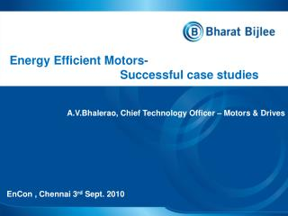 Energy Efficient  Motors-                                   Successful case studies