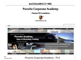 Porsche Corporate Academy – Status PLA markets -