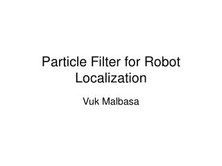 Particle Filter for Robot Localization