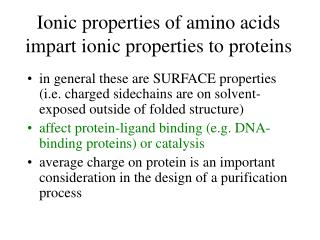 Ionic properties of amino acids impart ionic properties to proteins
