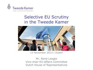 Selective EU Scrutiny in the Tweede Kamer
