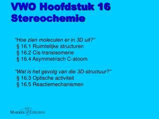 VWO Hoofdstuk 16 Stereochemie