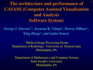 George J. Grevera *+ , Jayaram K. Udupa + , Dewey Odhner + ,  Ying Zhuge + , and Andre Souza +