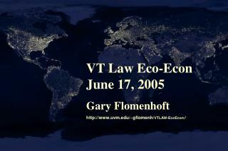 VT Law Eco-Econ June 17, 2005 Gary Flomenhoft uvm/~gflomenh/ VTLAW-EcoEcon/ /