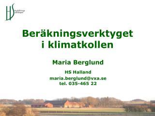 Maria Berglund HS Halland  maria.berglund@vxa.se tel. 035-465 22