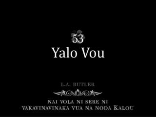 Vakasinaiti au sara, Yalo Tabu ni Kalou; E na Nomuni loloma Vukei au me'u yalo vou.