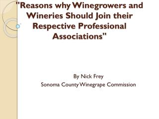 """Reasons why Winegrowers and Wineries Should Join their Respective Professional Associations"""