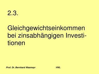 Prof. Dr. Bernhard Wasmayr     VWL