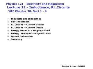 Inductors and Inductance Self-Inductance RL Circuits – Current Growth RL Circuits – Current Decay