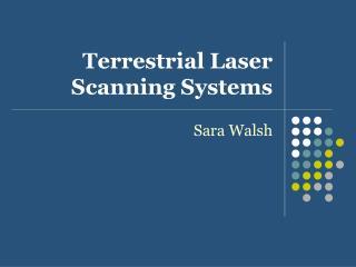 Terrestrial Laser Scanning Systems