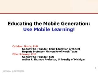 Educating the Mobile Generation:  Use Mobile Learning!