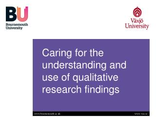 Caring for the understanding and use of qualitative research findings