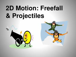 2D Motion: Freefall & Projectiles