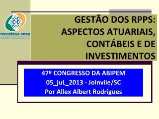 GESTÃO DOS RPPS: ASPECTOS ATUARIAIS, CONTÁBEIS E DE INVESTIMENTOS