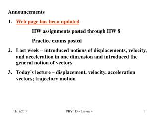 Announcements Web page has been updated  – HW assignments posted through HW 8