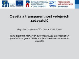 Osvěta a transparentnost veřejných zadavatelů Reg. číslo projektu - CZ.1.04/4.1.00/62.00001