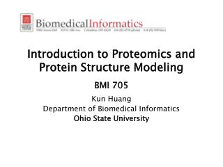 Introduction to Proteomics and Protein Structure Modeling BMI 705