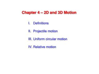 Chapter 4 – 2D and 3D Motion