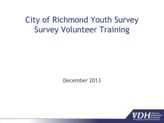 City of Richmond Youth  Survey  Survey  V olunteer Training